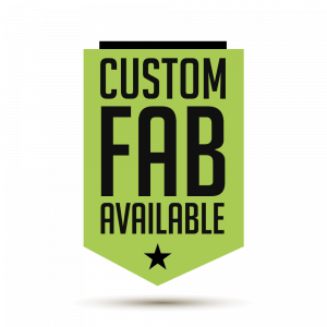 custom fabrication available